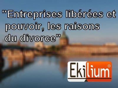 Entreprises libérées et pouvoir, les raisons du divorce