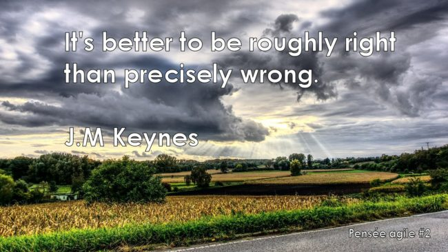 "Pensée agile de J.M Keynes ""It's better to be roughly right than precisely wrong."""