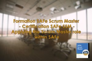 Formation SAFe Scrum Master - Préparation à la Certification SAFe SSM